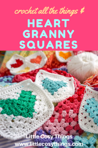 Heart Granny Squares & crochet all the things! written by Little Cosy Things @littlecosythings