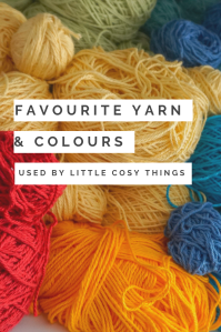 little cosy things favourite yarn & colours @littlecosythings